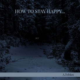 2018.12.13- How to Stay Happy